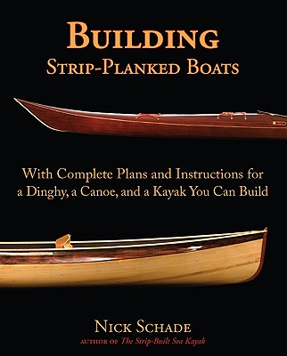 Building Strip-Planked Boats By Schade, Nick